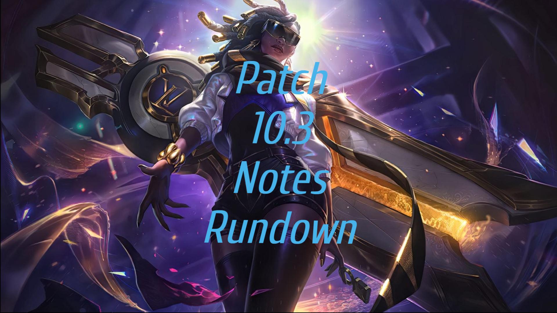 Patch 10.3 notes rundown