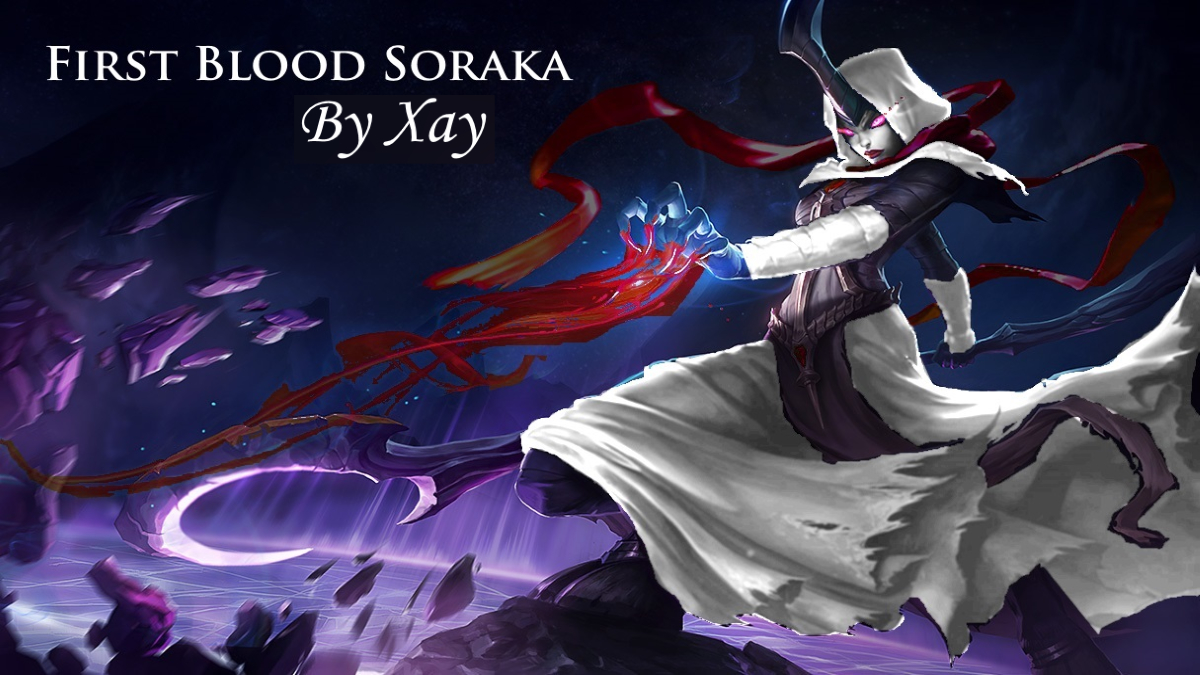 First Blood Soraka