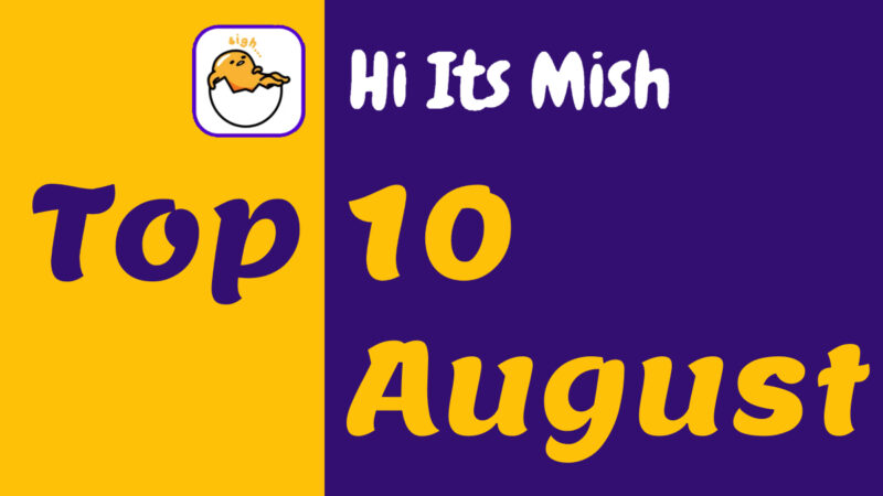 Hi Its Mish Top 10 Clips of August