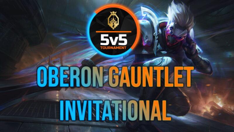 Oberon Gauntlet Invitational (27 March)